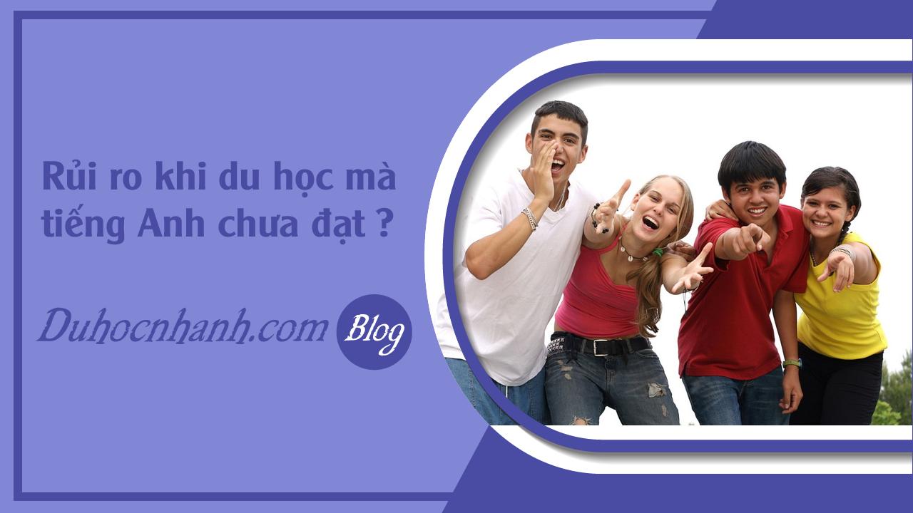 Rủi ro khi du học mà tiếng Anh chưa đạt ?